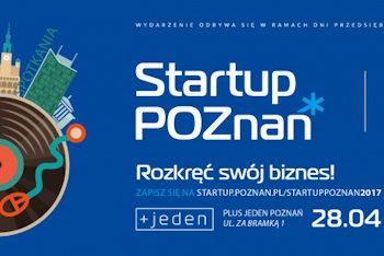 Wydarzenie Startup Poznań 2017 – 28.04.2017 r.